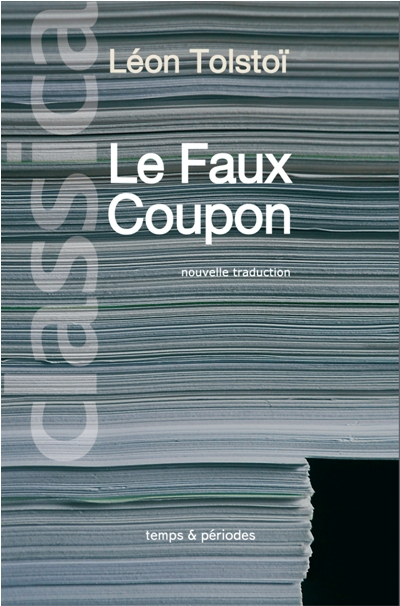 Le Faux Coupon, récit de Léon Tolstoï | The Counterfeit Bill, novel of Leo Tolstoy | Фальшивый купон, повесть Л. Н. Толстого
