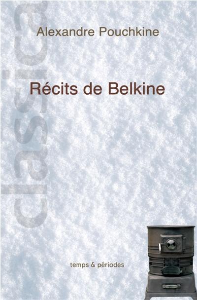 Récits de Belkine, recueil de nouvelles d\'Alexandre Pouchkine, nouvelle traduction | Tales of Belkin, novel of Alexander Pushkin | Повести Белкина, А. С. Пушкин