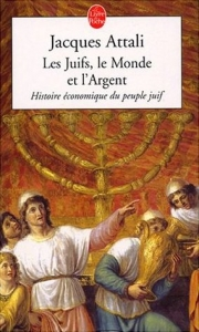 Attali livre 180x300 Les Juifs, le Monde et lArgent