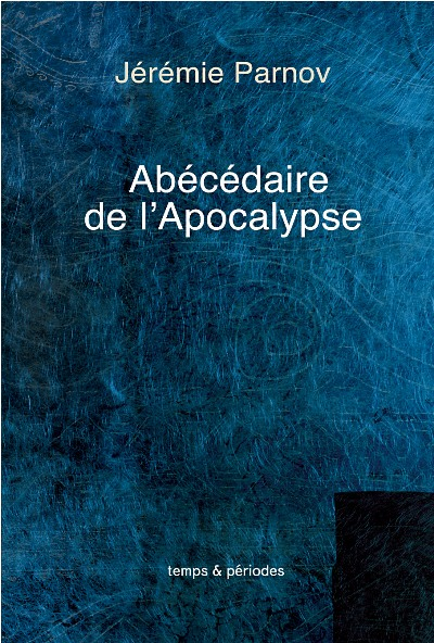 Abécédaire de l\'Apocalypse, roman | The ABC of Apocalypse, novel | Код апокалипсиса, роман
