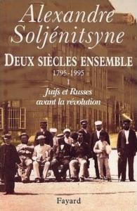 Alexandre Soljenitsyne 195x300 Deux siècles ensemble (Fayard)
